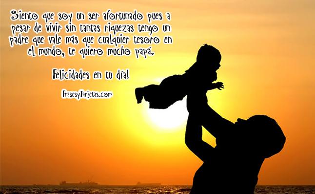 Dedicatoria para mi padre! Feliz día: No tuve riquezas pero tu eres mi mayor tesoro padre!