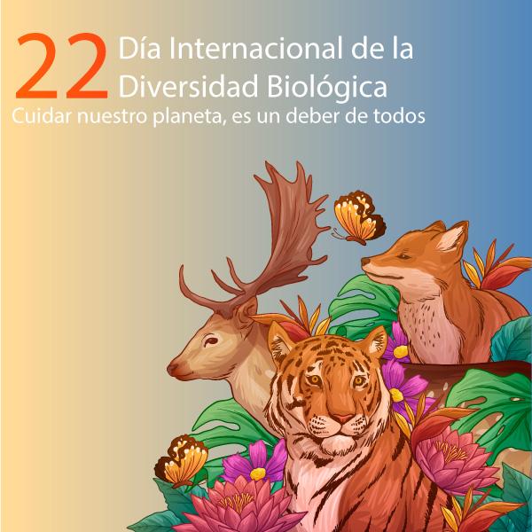 Feliz Día de la Biodiversidad Biológica